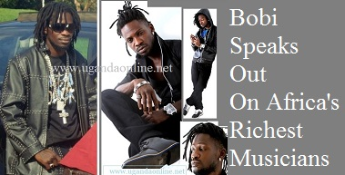 Bobi Wine speaks out on Africa's Richest Musicians