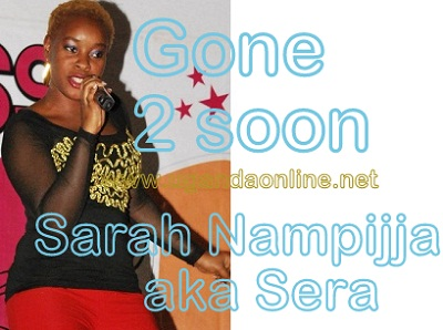 Sarah Nampijja aka Sera of the Contagious fame is dead