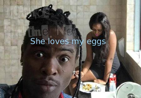 She loves my eggs