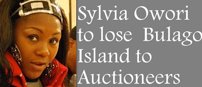 Sylvia Owori to lose Bulago Island to Auctioneers