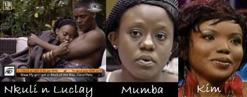 Nkuli, Luclay(South Africa) and Mumba plus Kim both from Zambia are up for eviction